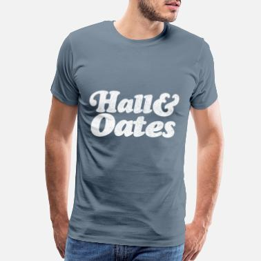 Hall Of Fame Hall and Oates T Shirthall and Oates Retro Typogra - Men's Premium T-Shirt