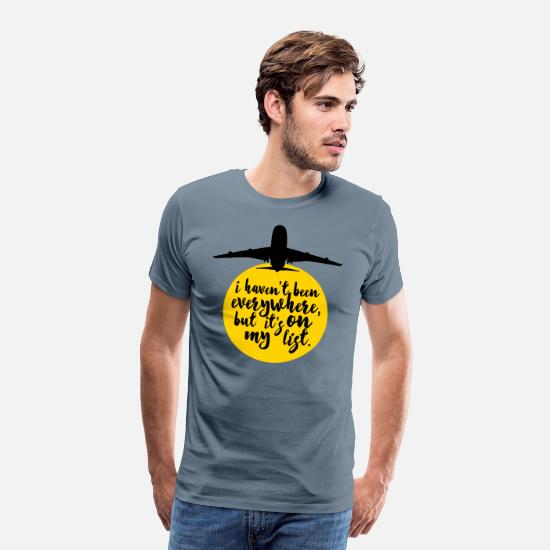 Quotes T-Shirts - Haven't Been Everywhere Quote - Men's Premium T-Shirt steel blue
