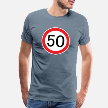 Road Sign Traffic sign driver's license fifty years birthday - Men's Premium T-Shirt