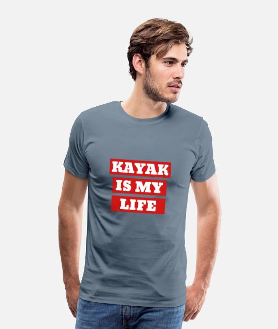 Friendship T-Shirts - Kayak is my life - Men's Premium T-Shirt steel blue