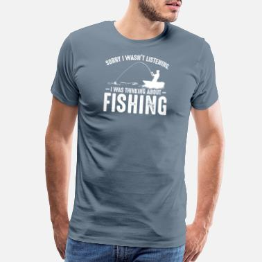 Amazing I Was Thinking About Fishing Angling Fisher Funny - Men's Premium T-Shirt