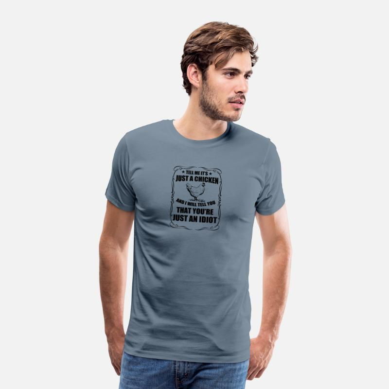 Animal Rights T-Shirts - Tell Me It's Just A Chicken - Men's Premium T-Shirt steel blue