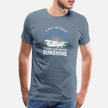 Airport Awesome Pilot Design Quote A Day Without My Pilot - Men's Premium T-Shirt
