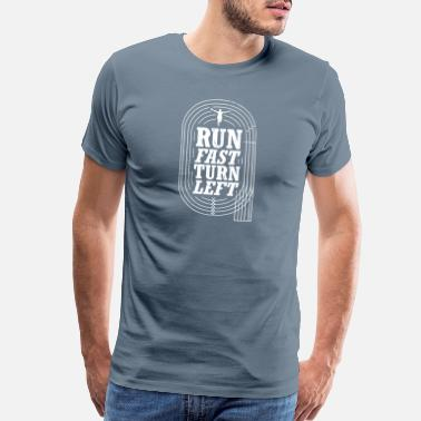 Track Great Track and Field Design Quote Run Fast Turn L - Men's Premium T-Shirt