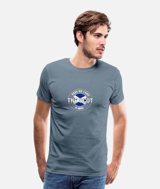 Scotland T-Shirts - Have No Fear The Scot Is Here Shirt - Men's Premium T-Shirt steel blue