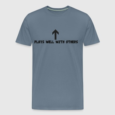 PLAYS WELL WITH OTHERS - Men's Premium T-Shirt