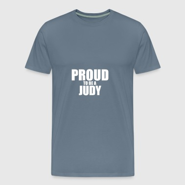 Proud to be a judy - Men's Premium T-Shirt