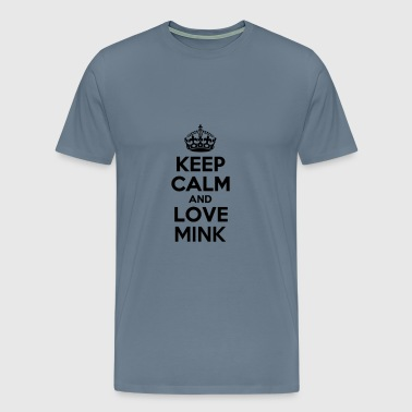 Keep calm and love mink - Men's Premium T-Shirt