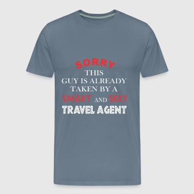Travel agent - Sorry this guy is already taken by  - Men's Premium T-Shirt