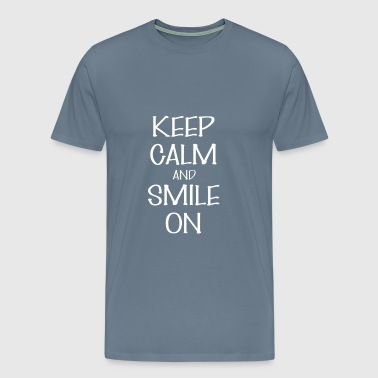 Smile on - Keep Calm And Smile on - Men's Premium T-Shirt
