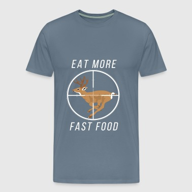 Deer Hunting - Eat more fast food - Men's Premium T-Shirt