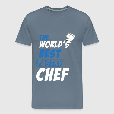Pastry Chef - The World's Best Pastry Chef - Men's Premium T-Shirt