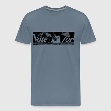 Vote For - Men's Premium T-Shirt