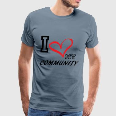 I_LOVE_MY_COMMUNITY - Men's Premium T-Shirt