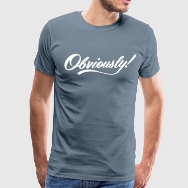 OBVIOUSLY in WHITE - Men's Premium T-Shirt
