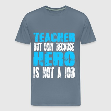 teacher Hero - Men's Premium T-Shirt