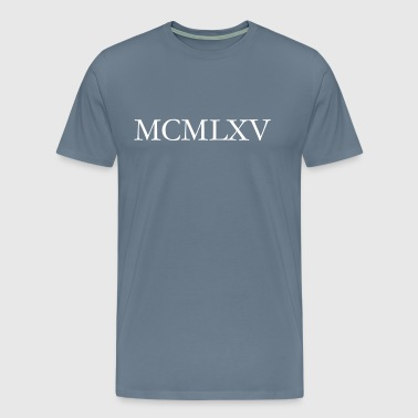 MCMLXV 1965 Roman Birthday Year - Men's Premium T-Shirt
