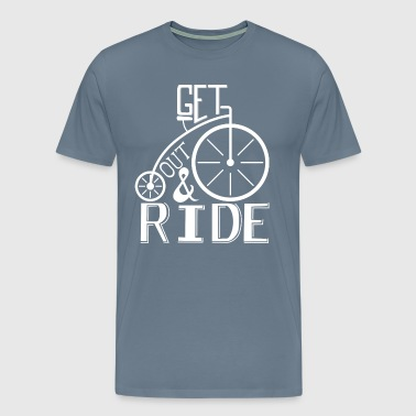 get out and ride - Men's Premium T-Shirt