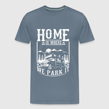 Home is where we park it - Men's Premium T-Shirt