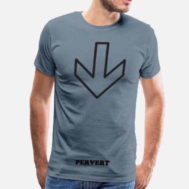 Not A Pervert PERVERT - Men's Premium T-Shirt