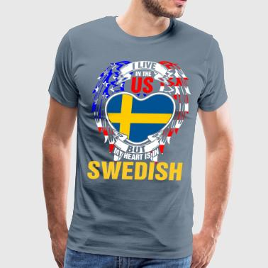 I Live In The Us But My Heart Is In Swedish - Men's Premium T-Shirt