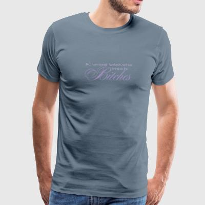 Bring on the Bitches in Lavender - Men's Premium T-Shirt