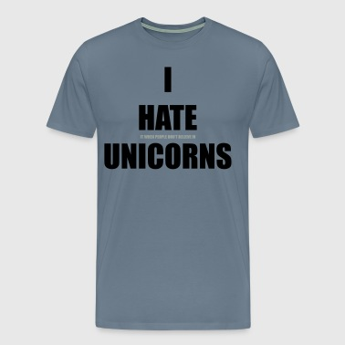 I HATE UNICORNS - Men's Premium T-Shirt