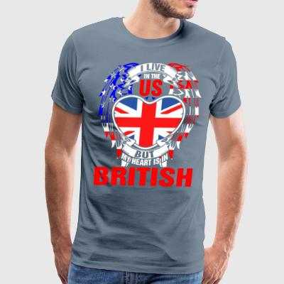 I Live In The Us But My Heart Is In British - Men's Premium T-Shirt