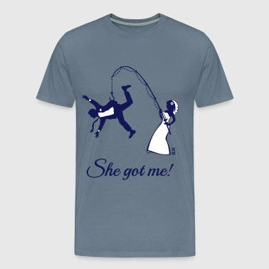 She Got Me! (Groom / Stag Party / Bachelor Party) - Men's Premium T-Shirt