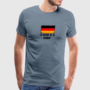 I'd Rather Be In Germany - Men's Premium T-Shirt