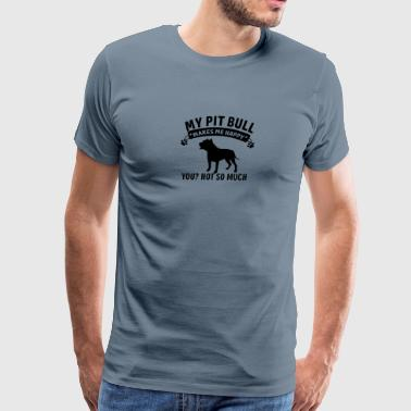 My Pit Bull makes me happy - Men's Premium T-Shirt