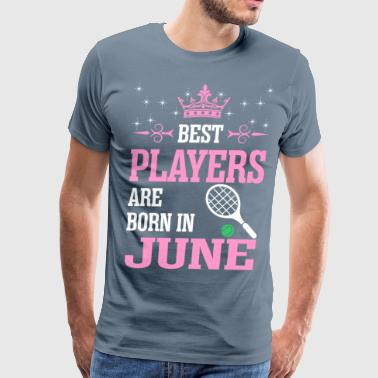 Best Players Are Born In June - Men's Premium T-Shirt