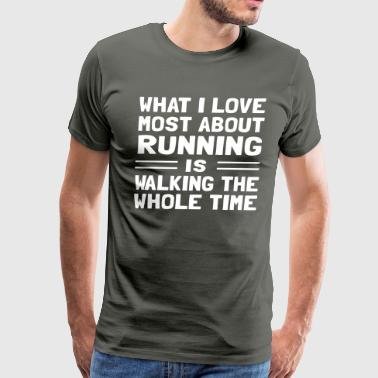 What I love about running is walking - Men's Premium T-Shirt