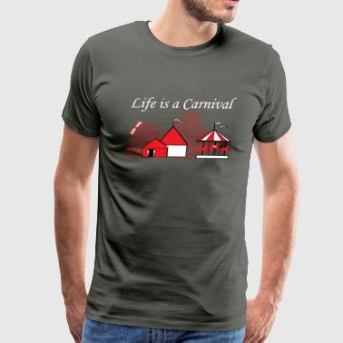 Life is a Carnival Graphic Funny T-shirt - Men's Premium T-Shirt