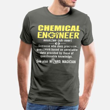 Chemical Engineer Funny Chemical Engineer Shirt - Chemical Engineer Defini - Men's Premium T-Shirt