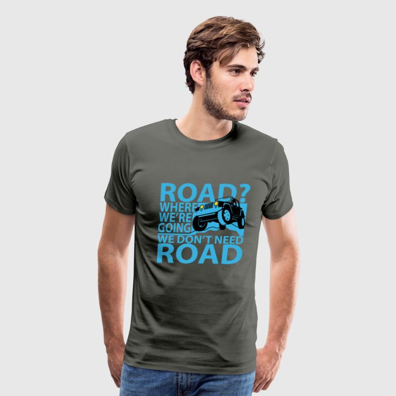 Trucker - Where we're going we don't need road - Men's Premium T-Shirt