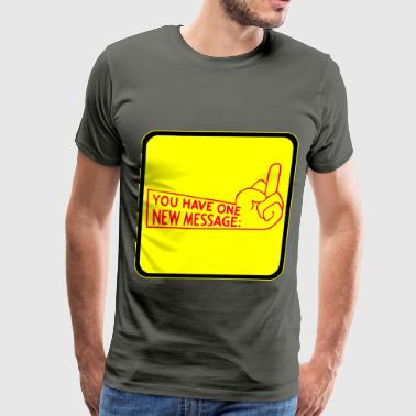 Butt Finger You Have One New Message Middle Finger  - Men's Premium T-Shirt