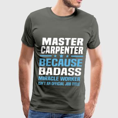 Master Carpenter Master Carpenter - Men's Premium T-Shirt