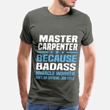 Master Carpenter Funny Master Carpenter - Men's Premium T-Shirt