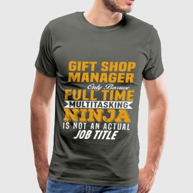 Gift Shop Manager - Men's Premium T-Shirt