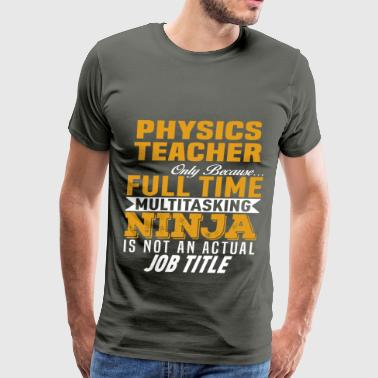 Physics Teacher - Men's Premium T-Shirt