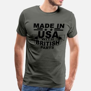 Made In Usa With British Parts made_in_usa_with_british_parts_ - Men's Premium T-Shirt