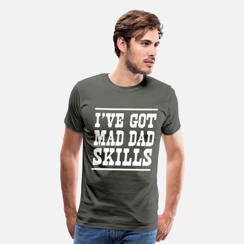 fca098de Attitude T-Shirts - I've got mad dad skills - Men's Premium T