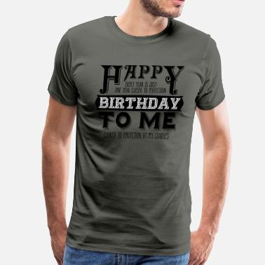 Happy Birthday To Me Happy Birthday To Me Vintage Cooked Candles - Men's Premium T-Shirt