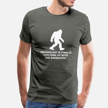 Sasquatch Funny Technology Catching Up With Sasquatch - Men's Premium T-Shirt