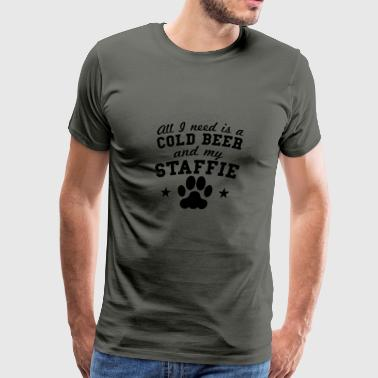 All I Need Is A Cold Beer And My Staffie - Men's Premium T-Shirt