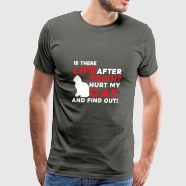 Hurt My Cat And Find Out Shirt - Men's Premium T-Shirt