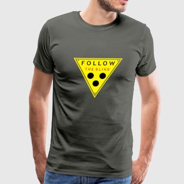 follow the blind v3 - Men's Premium T-Shirt