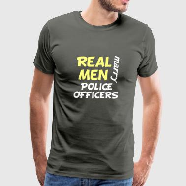 Real Men Marry Police Officers Funny Police Humor - Men's Premium T-Shirt