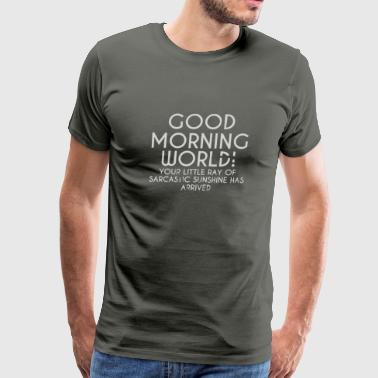 Good morning world gift shirt - Men's Premium T-Shirt